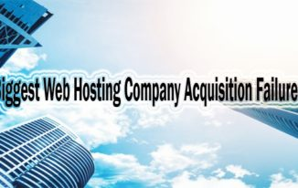Biggest Web Hosting Company Acquisition Failures